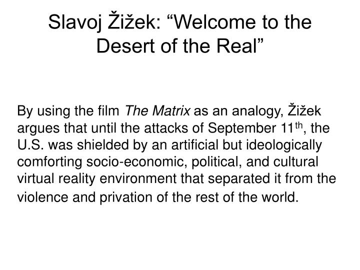 "Slavoj Žižek: ""Welcome to the Desert of the Real"""