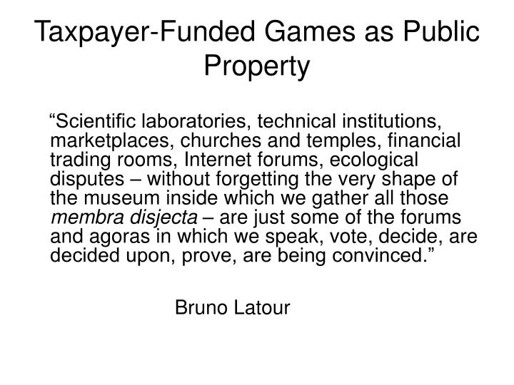 Taxpayer-Funded Games as Public Property