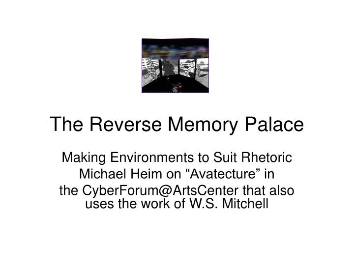 The Reverse Memory Palace
