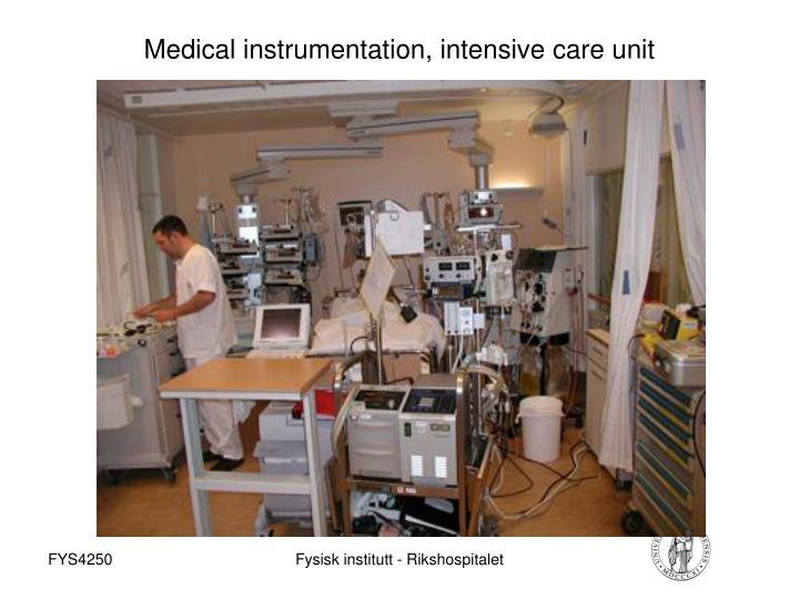 Medical instrumentation, intensive care unit