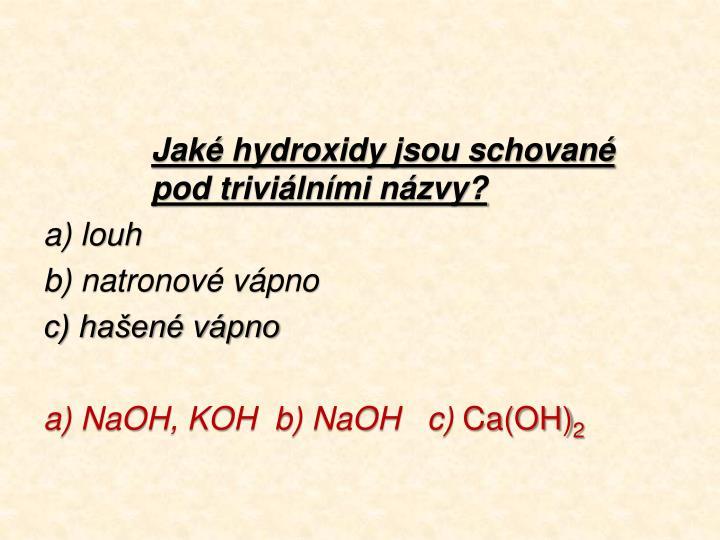 Jaké hydroxidy jsou schované pod triviálními