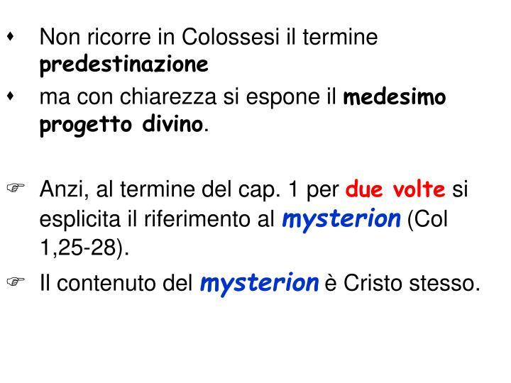 Non ricorre in Colossesi il termine