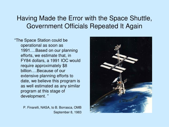 Having Made the Error with the Space Shuttle, Government Officials Repeated It Again