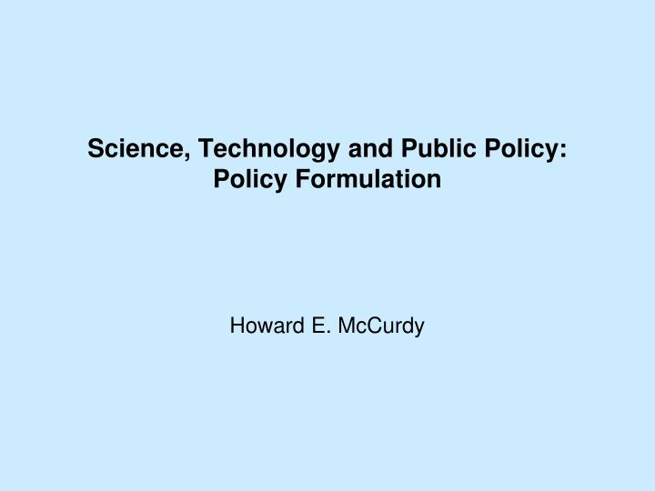 Science, Technology and Public Policy: