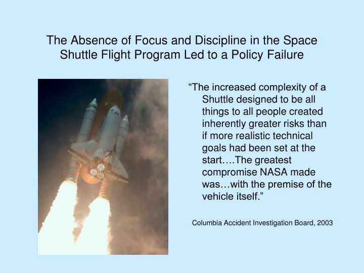 The Absence of Focus and Discipline in the Space Shuttle Flight Program Led to a Policy Failure