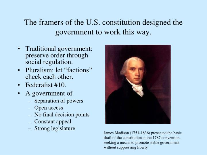 The framers of the U.S. constitution designed the government to work this way.