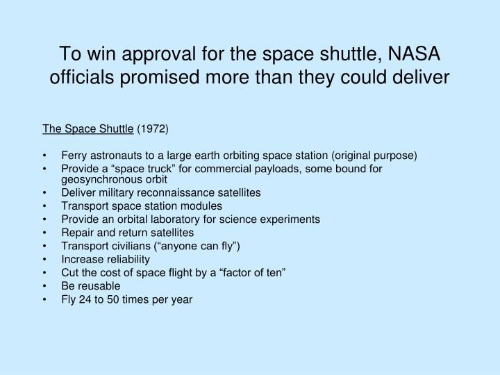 To win approval for the space shuttle, NASA officials promised more than they could deliver