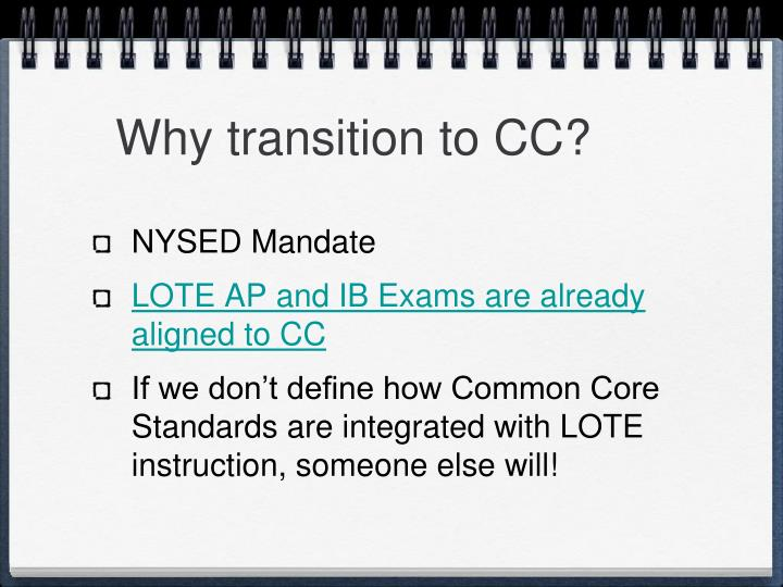 Why transition to CC?