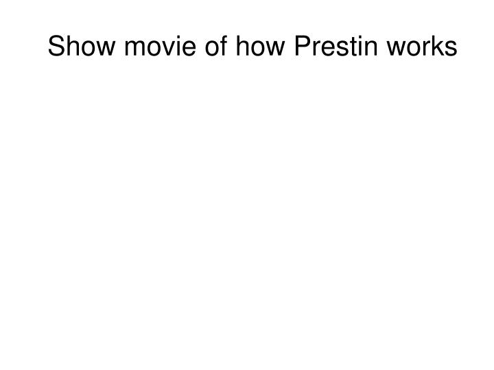Show movie of how Prestin works