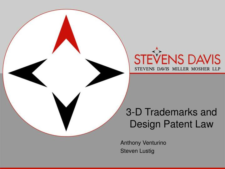 3 d trademarks and design patent law anthony venturino steven lustig