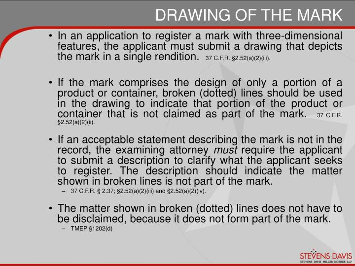 In an application to register a mark with three-dimensional features, the applicant must submit a drawing that depicts the mark in a single rendition.
