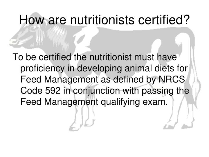 How are nutritionists certified?
