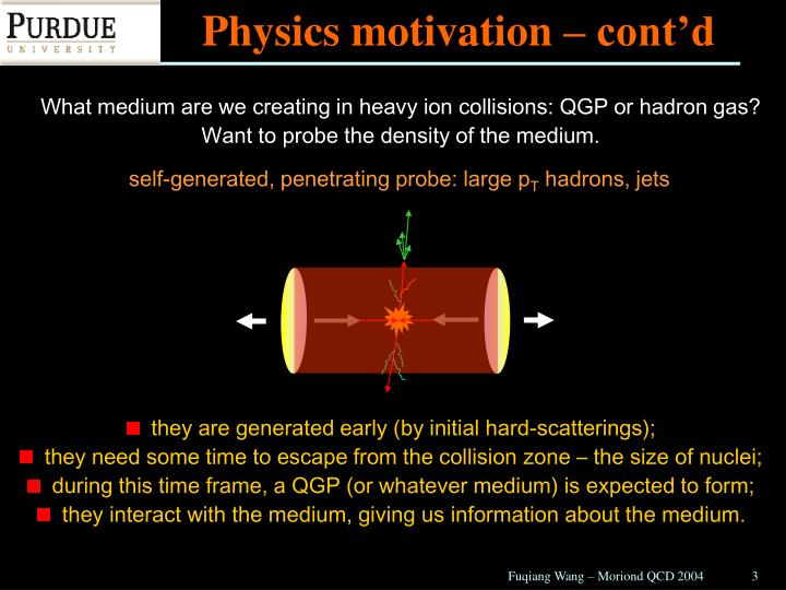 Physics motivation – cont'd