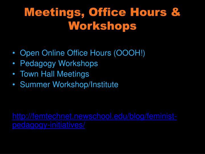 Meetings, Office Hours & Workshops