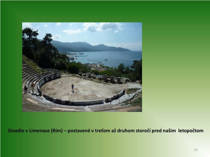 Divadlo v Limenase (Rím) – postavené v treťom až druhom storočí pred našim  letopočtom