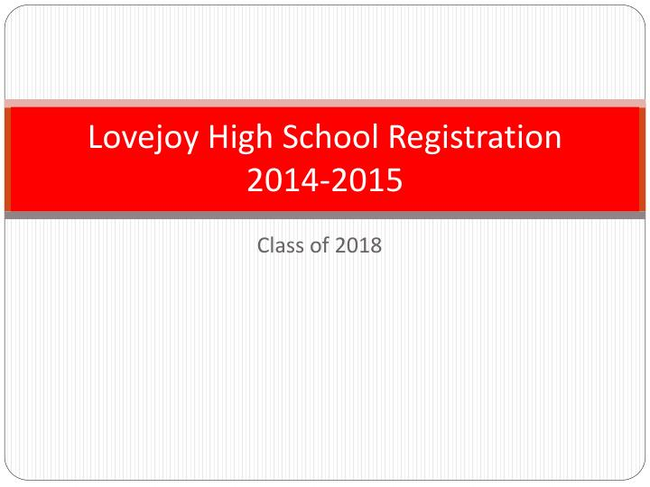 Lovejoy high school registration 2014 2015