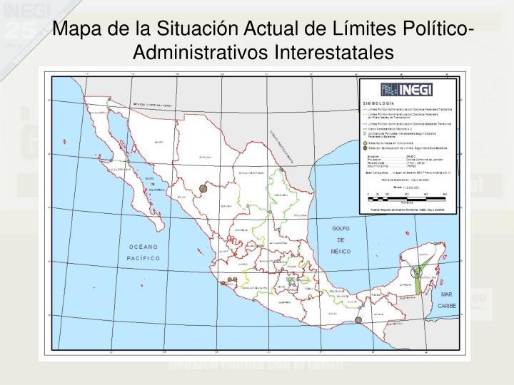 Mapa de la Situación Actual de Límites Político-Administrativos Interestatales