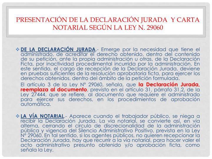 PRESENTACIÓN DE LA DECLARACIÓN JURADA  Y CARTA NOTARIAL SEGÚN LA LEY N. 29060