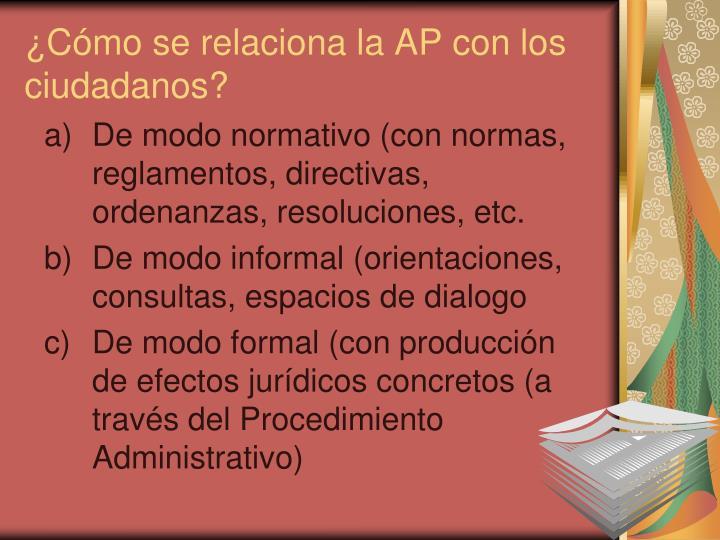 ¿Cómo se relaciona la AP con los ciudadanos?