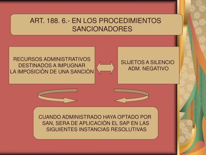 ART. 188. 6.- EN LOS PROCEDIMIENTOS