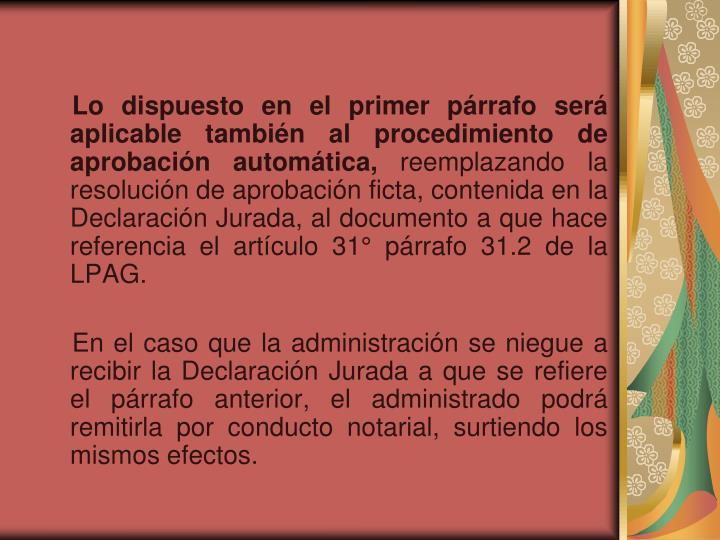 Lo dispuesto en el primer párrafo será aplicable también al procedimiento de aprobación automática,