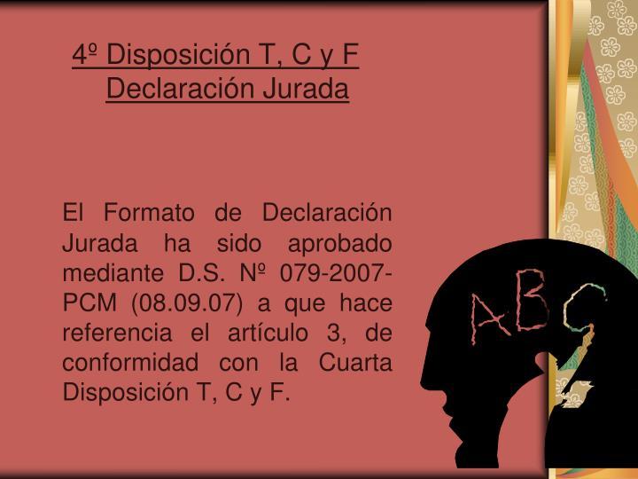 4º Disposición T, C y F