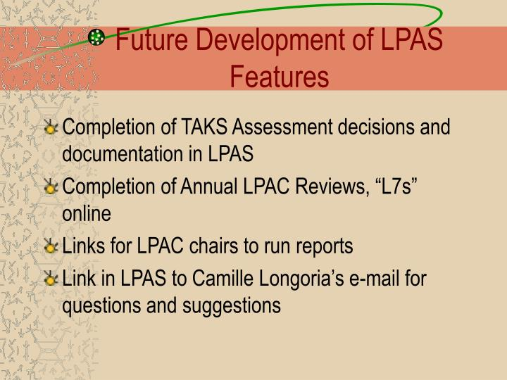 Future Development of LPAS Features