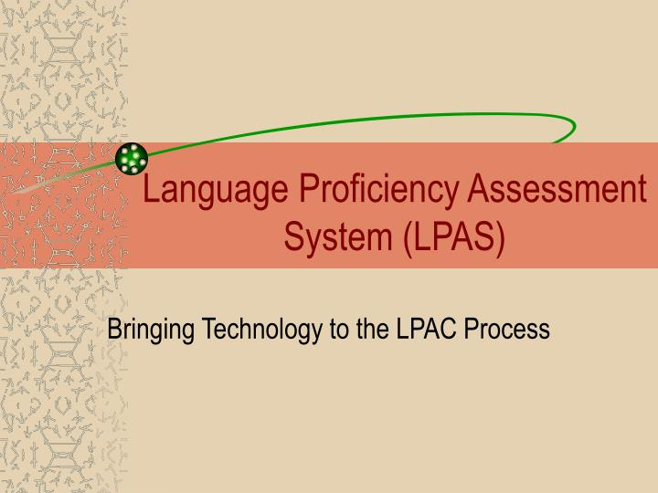 Language proficiency assessment system lpas