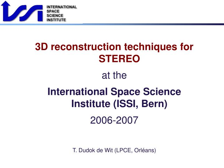 3D reconstruction techniques for STEREO