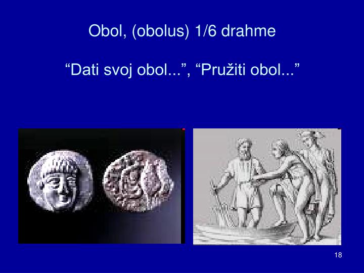 Obol, (obolus) 1/6 drahme