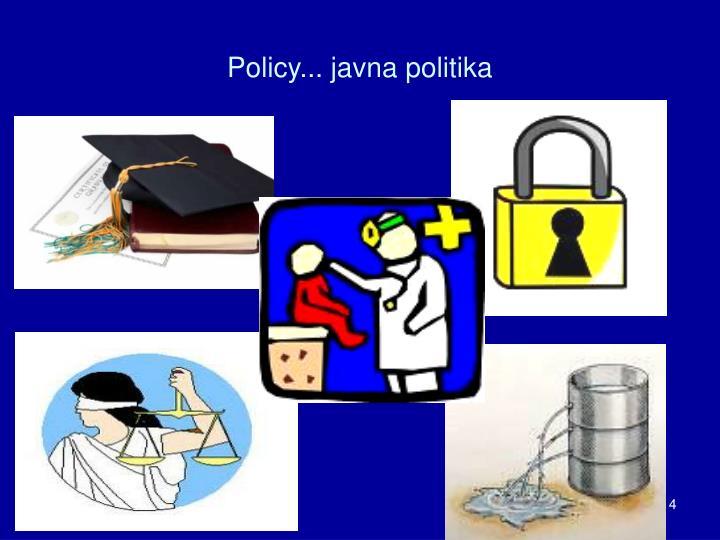 Policy... javna politika