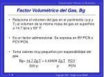factor volum trico del gas bg