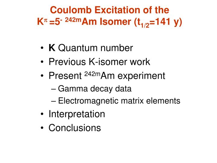 Coulomb excitation of the k p 5 242m am isomer t 1 2 141 y1