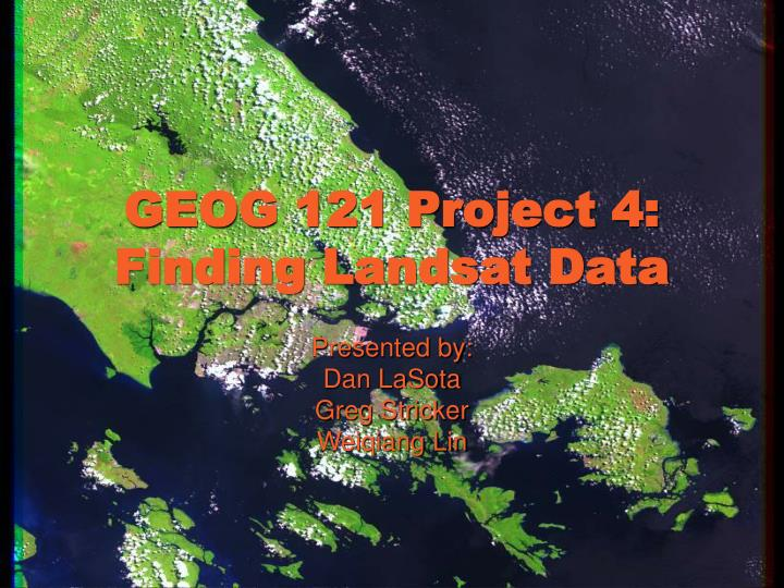 Geog 121 project 4 finding landsat data