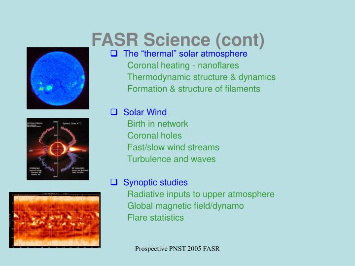 FASR Science (cont)