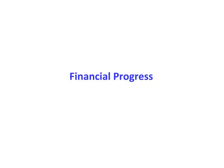 Financial Progress