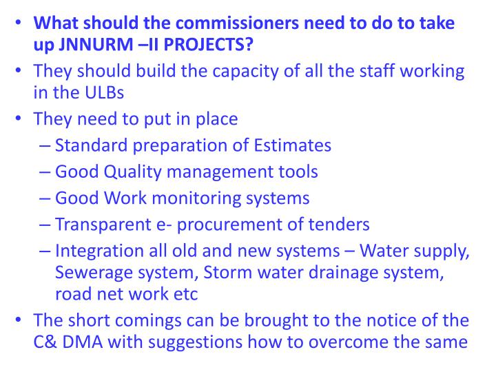 What should the commissioners need to do to take up JNNURM –II PROJECTS?