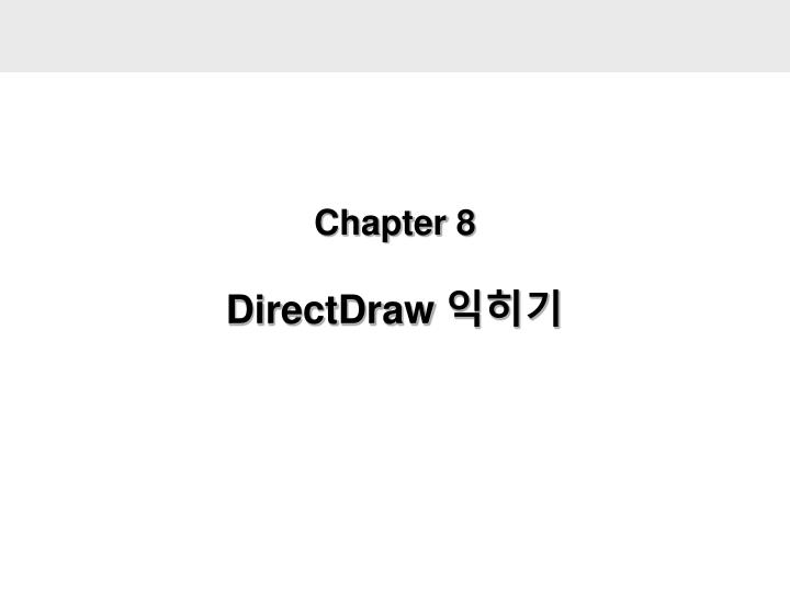 Chapter 8 directdraw