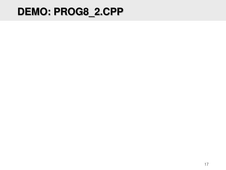 DEMO: PROG8_2.CPP