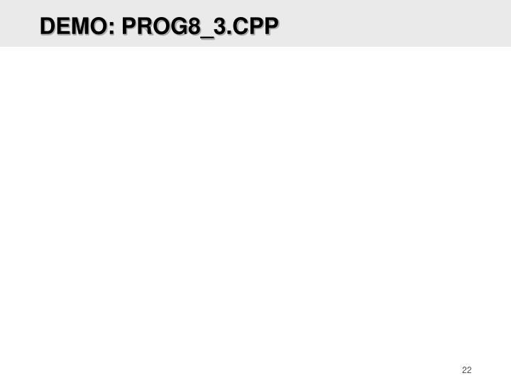 DEMO: PROG8_3.CPP