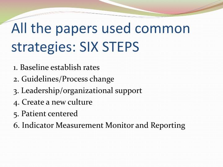All the papers used common strategies: SIX STEPS