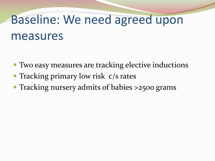 Baseline: We need agreed upon measures
