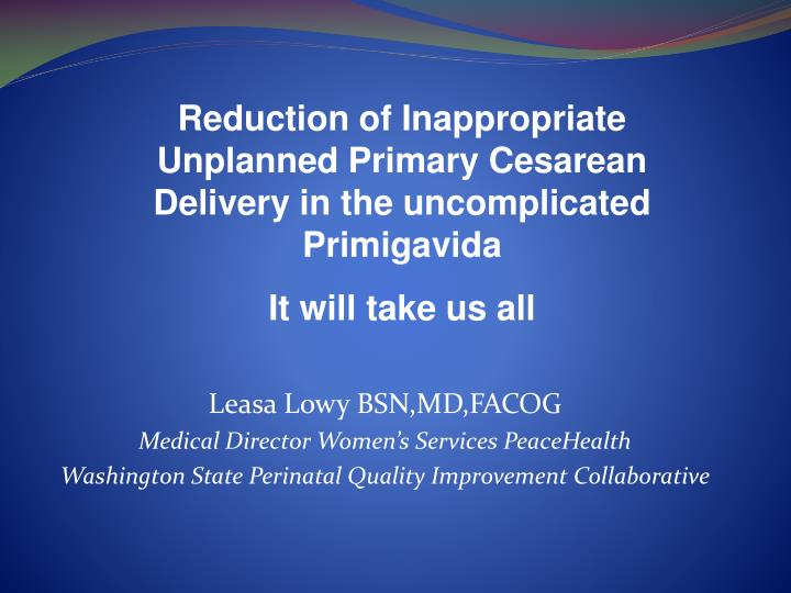 Reduction of Inappropriate Unplanned Primary Cesarean Delivery in the uncomplicated Primigavida