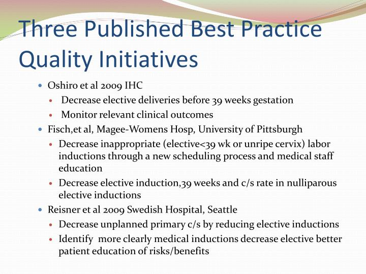 Three Published Best Practice  Quality Initiatives