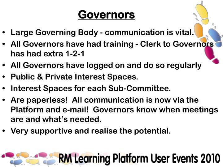 Large Governing Body - communication is vital.