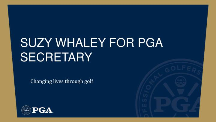 Suzy whaley for pga secretary