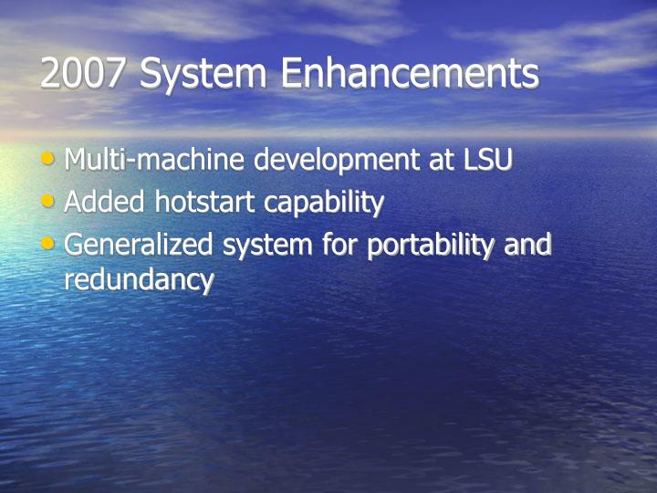 2007 System Enhancements