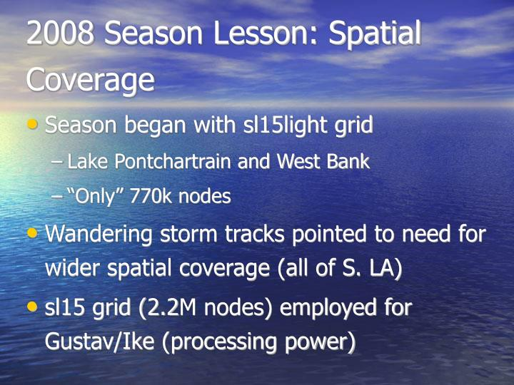 2008 Season Lesson: Spatial Coverage