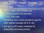 2008 season lesson spatial coverage