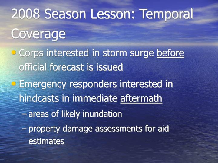 2008 Season Lesson: Temporal Coverage